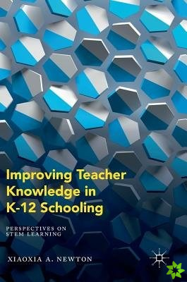 Improving Teacher Knowledge in K-12 Schooling