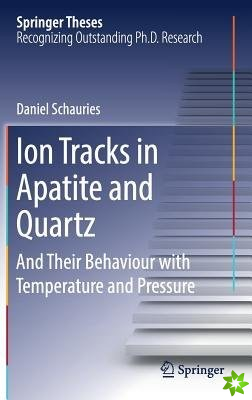 Ion Tracks in Apatite and Quartz