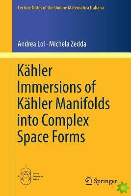 Kahler Immersions of Kahler Manifolds into Complex Space Forms