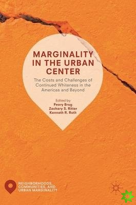 Marginality in the Urban Center