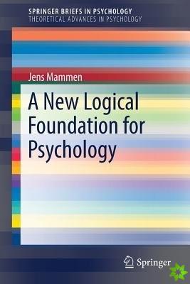 New Logical Foundation for Psychology