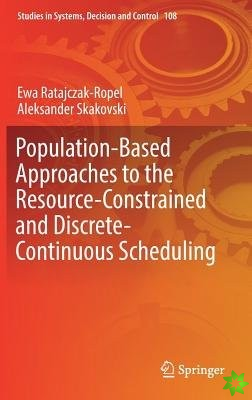 Population-Based Approaches to the Resource-Constrained and Discrete-Continuous Scheduling