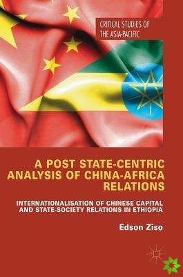 Post State-Centric Analysis of China-Africa Relations