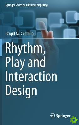Rhythm, Play and Interaction Design