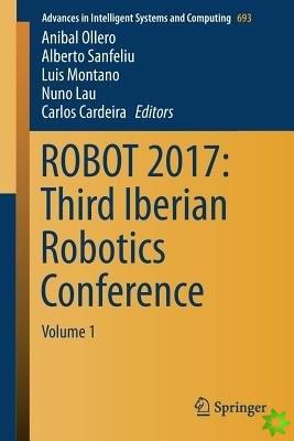 ROBOT 2017: Third Iberian Robotics Conference