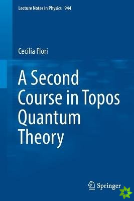 Second Course in Topos Quantum Theory