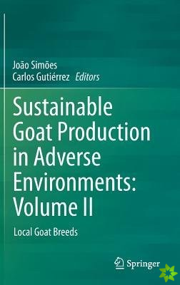 Sustainable Goat Production In Adverse Environments - Local Goat Breeds
