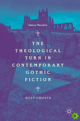 Theological Turn in Contemporary Gothic Fiction