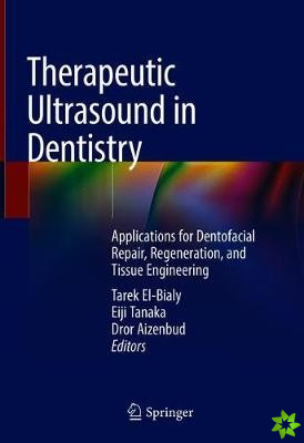 Therapeutic Ultrasound in Dentistry