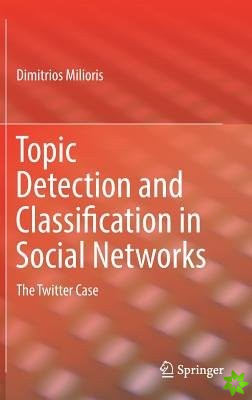 Topic Detection and Classification in Social Networks