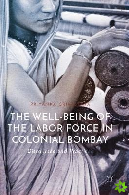 Well-Being of the Labor Force in Colonial Bombay