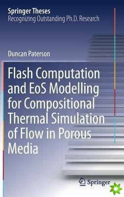 Flash Computation and EoS Modelling for Compositional Thermal Simulation of Flow in Porous Media