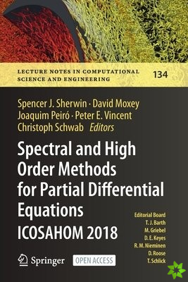 Spectral and High Order Methods for Partial Differential Equations ICOSAHOM 2018