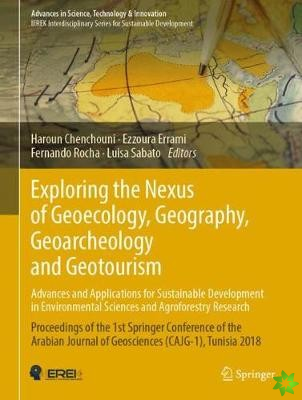 Exploring the Nexus of Geoecology, Geography, Geoarcheology and Geotourism: Advances and Applications for Sustainable Development in Environmental Sci