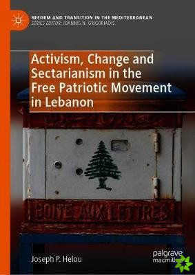 Activism, Change and Sectarianism in the Free Patriotic Movement in Lebanon