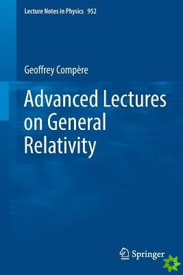 Advanced Lectures on General Relativity