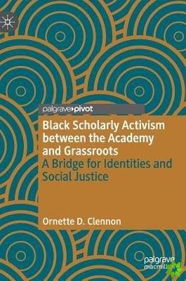 Black Scholarly Activism between the Academy and Grassroots
