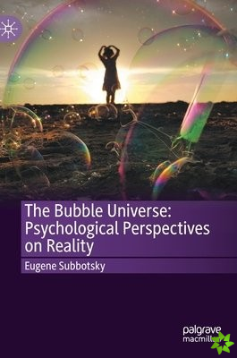 Bubble Universe: Psychological Perspectives on Reality