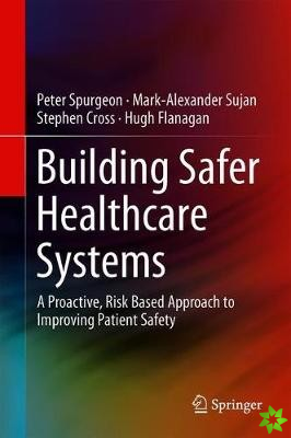 Building Safer Healthcare Systems