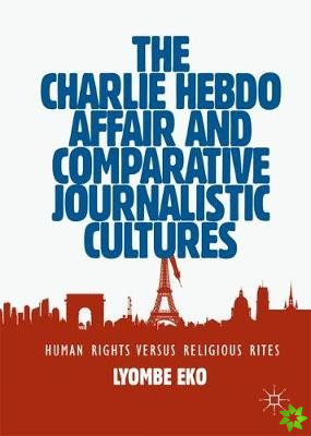 Charlie Hebdo Affair and Comparative Journalistic Cultures