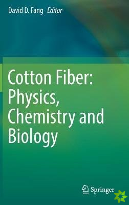 Cotton Fiber: Physics, Chemistry and Biology