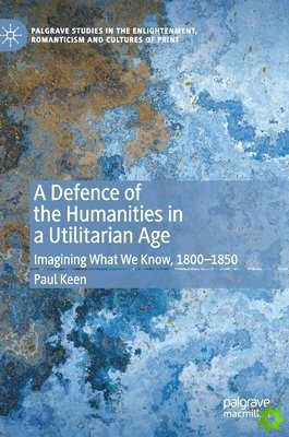 Defence of the Humanities in a Utilitarian Age