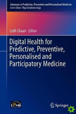 Digital Health for Predictive, Preventive, Personalised and Participatory Medicine