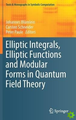 Elliptic Integrals, Elliptic Functions and Modular Forms in Quantum Field Theory