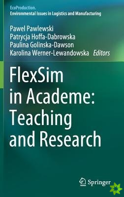 FlexSim in Academe: Teaching and Research