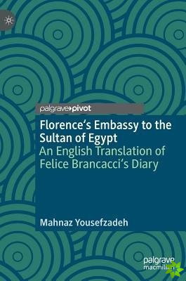 Florence's Embassy to the Sultan of Egypt