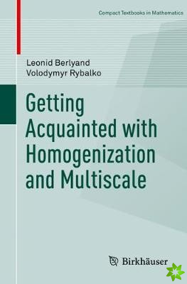 Getting Acquainted with Homogenization and Multiscale