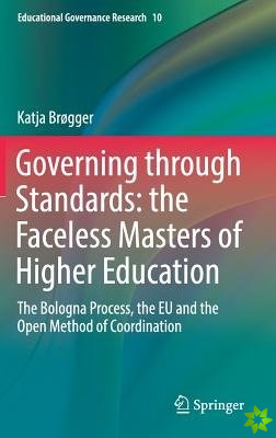 Governing through Standards: the Faceless Masters of Higher Education