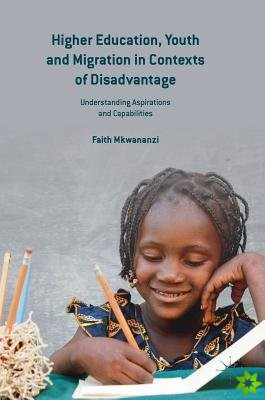 Higher Education, Youth and Migration in Contexts of Disadvantage