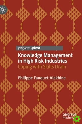 Knowledge Management in High Risk Industries