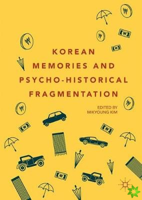 Korean Memories and Pyscho-Historical Fragmentation