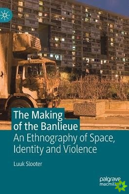 Making of the Banlieue