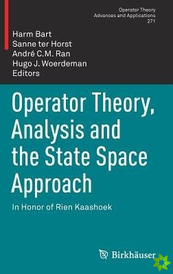 Operator Theory, Analysis and the State Space Approach