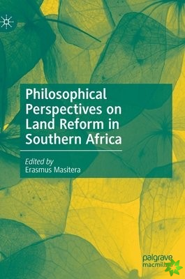 Philosophical Perspectives on Land Reform in Southern Africa