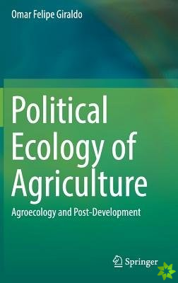 Political Ecology of Agriculture