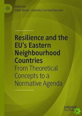 Resilience and the EU's Eastern Neighbourhood Countries