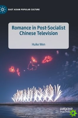 Romance in Post-Socialist Chinese Television