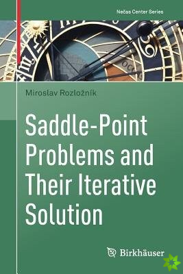 Saddle-Point Problems and Their Iterative Solution