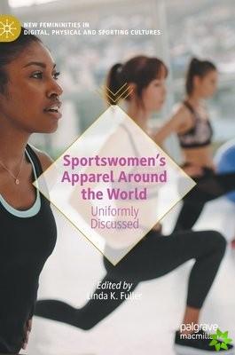 Sportswomen's Apparel Around the World