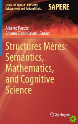 Structures Meres: Semantics, Mathematics, and Cognitive Science