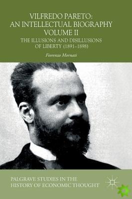 Vilfredo Pareto: An Intellectual Biography Volume II