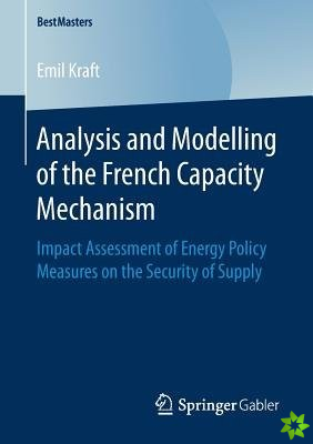 Analysis and Modelling of the French Capacity Mechanism