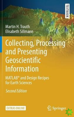 Collecting, Processing and Presenting Geoscientific Information