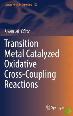 Transition Metal Catalyzed Oxidative Cross-Coupling Reactions