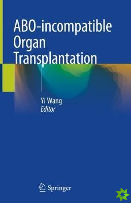 ABO-incompatible Organ Transplantation