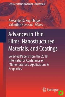 Advances in Thin Films, Nanostructured Materials, and Coatings